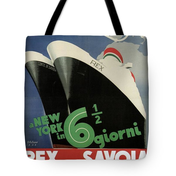 Rex, Conte Di Savoia - Italian Ocean Liners To New York - Vintage Travel Advertising Posters Tote Bag