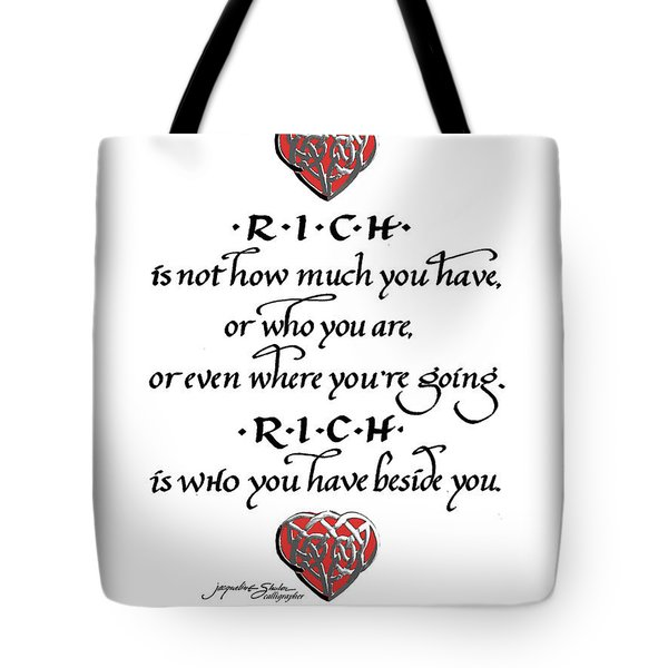 Rich Is Who You Have Beside You Tote Bag