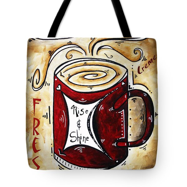 Rise And Shine By Madart Tote Bag by Megan Duncanson