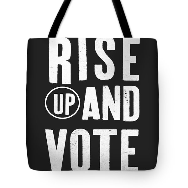 Rise Up And Vote Black And White- Art By Linda Woods Tote Bag