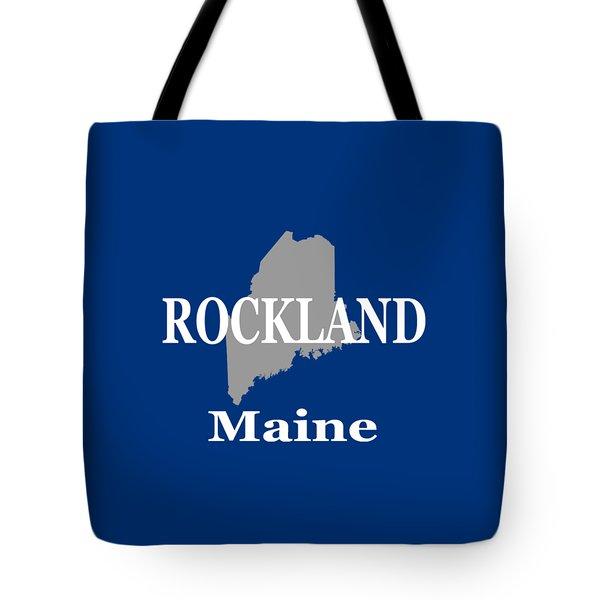 Tote Bag featuring the photograph Rockalnd Maine State City And Town Pride  by Keith Webber Jr