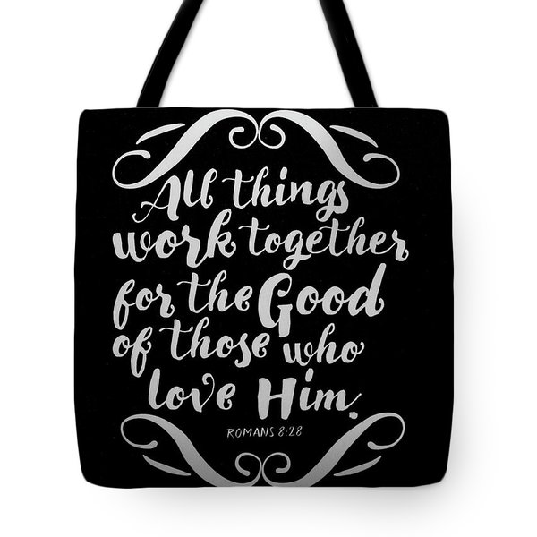 Romans 8 28 Scripture Verses Bible Art Tote Bag