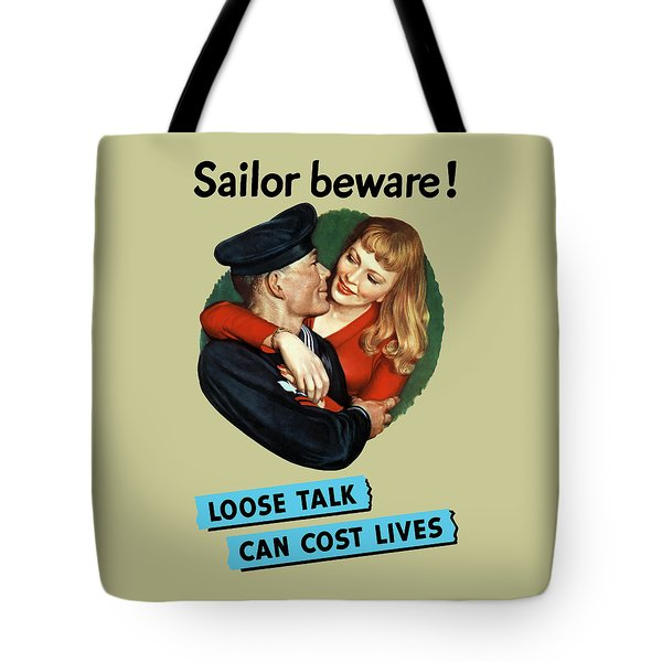 Sailor Beware - Loose Talk Can Cost Lives Tote Bag