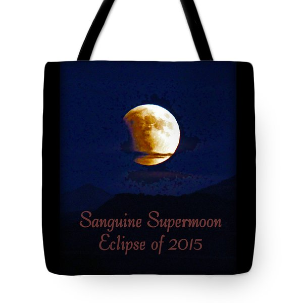Sanguine Supermoon Eclipse 2015 Tote Bag