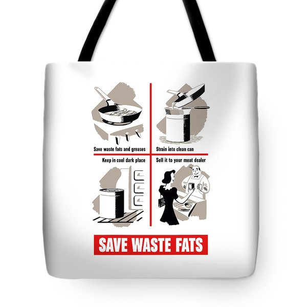 Save Waste Fats - Ww2  Tote Bag
