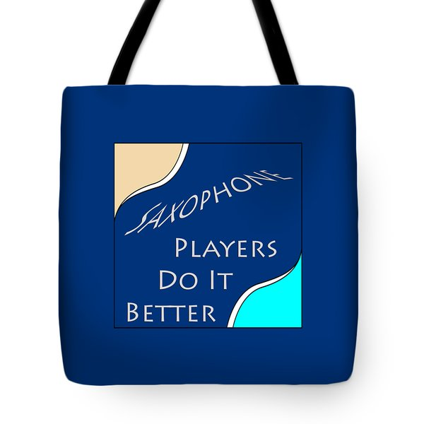 Saxophone Players Do It Better 5643.02 Tote Bag