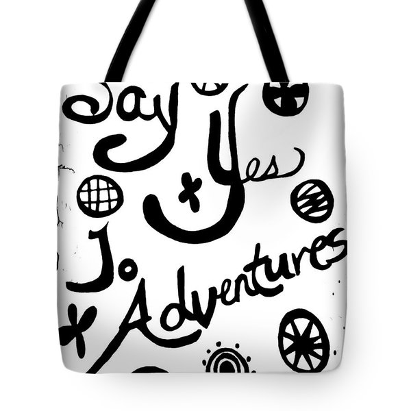 Say Yes To Adventures Tote Bag