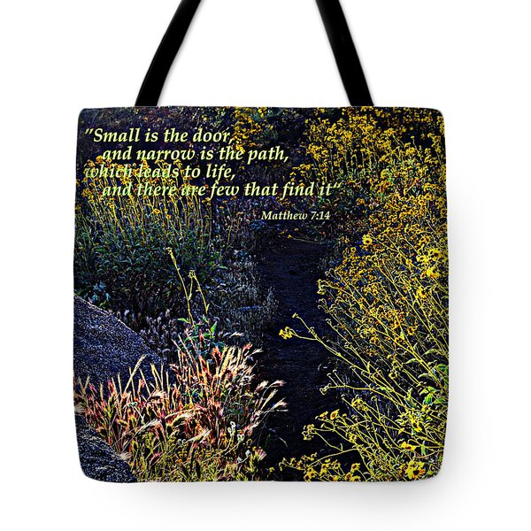 Tote Bag featuring the photograph Scripture - Matthew 7 Verse 14 by Glenn McCarthy Art and Photography