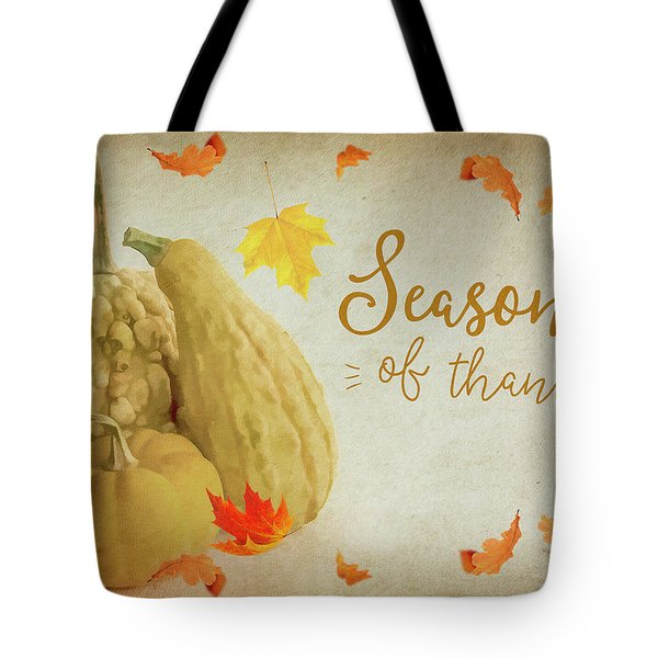 Season Of Thanks Tote Bag