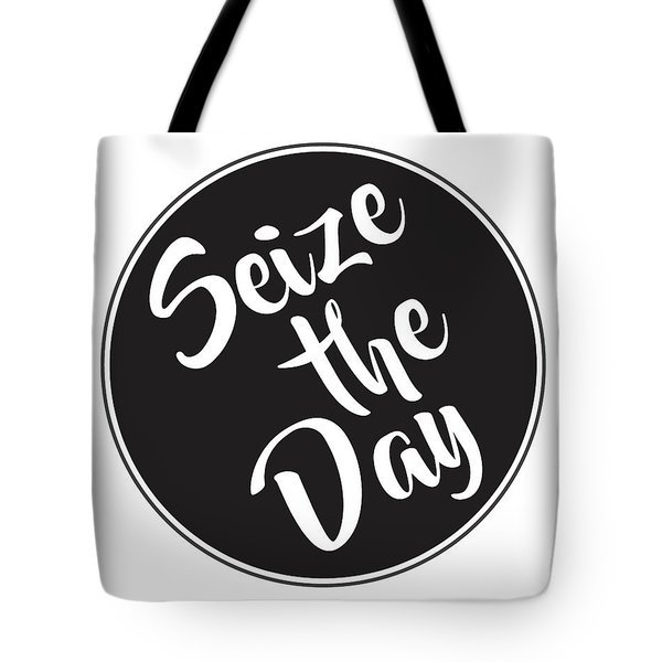Seize The Day - Carpe Diem Tote Bag