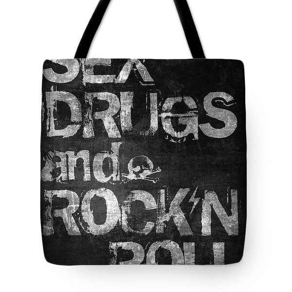 Sex Drugs And Rock N Roll Tote Bag by Taylan Apukovska