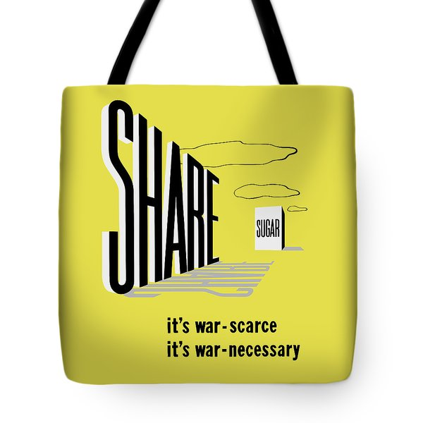 Share Sugar - It's War Scarce Tote Bag by War Is Hell Store