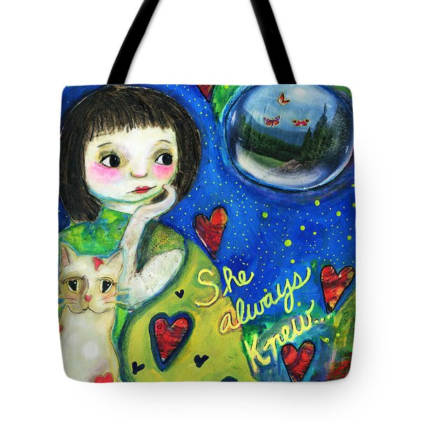 She Always Knew... Tote Bag