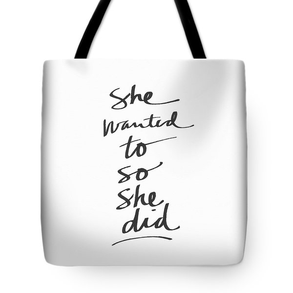 She Wanted To So She Did- Art By Linda Woods Tote Bag