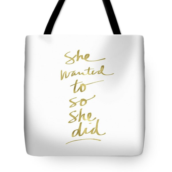 She Wanted To So She Did Gold- Art By Linda Woods Tote Bag