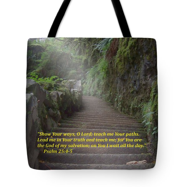 Show Me Your Ways, O Lord Tote Bag