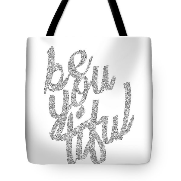 Tote Bag featuring the digital art Silver 'beyoutiful' Typographic Poster by Jaime Friedman