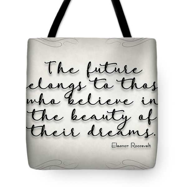 Simple Quote Series Roosevelt Tote Bag