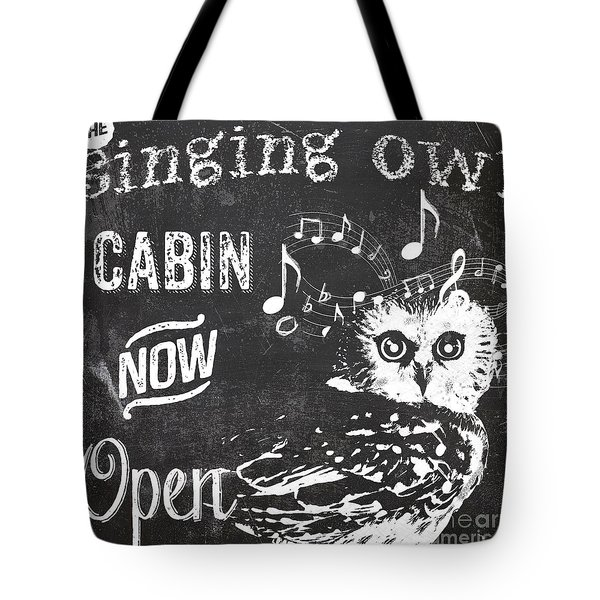 Singing Owl Cabin Rustic Sign Tote Bag