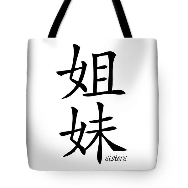 Sisters In Black Hanzi And English Tote Bag