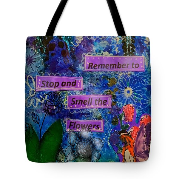 Smell The Flowers...... Tote Bag