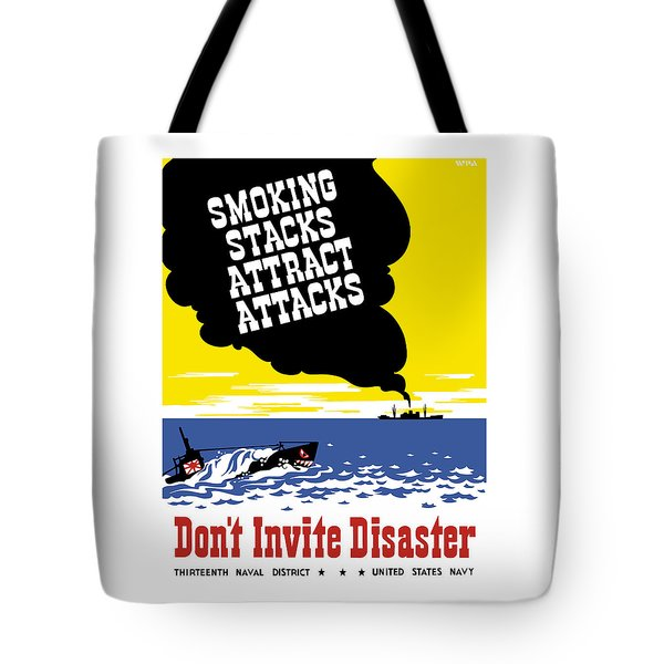 Smoking Stacks Attract Attacks Tote Bag