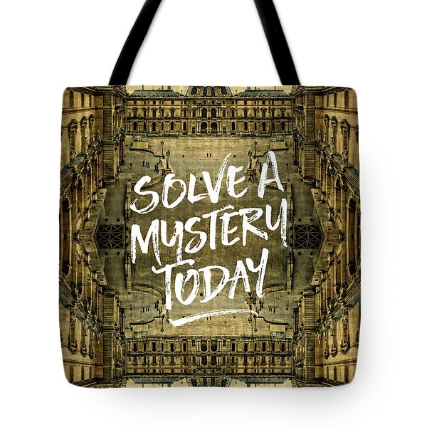 Solve A Mystery Today Louvre Museum Paris France Tote Bag