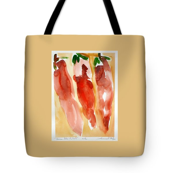 Some Like It Hot Tote Bag by Laurie Hill Phelps