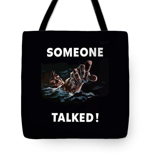 Someone Talked -- Ww2 Propaganda Tote Bag