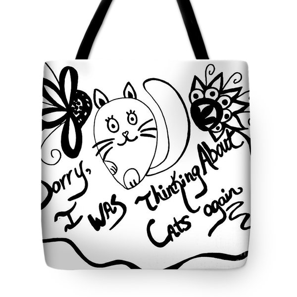 Sorry, I Was Thinking About Cats Again Tote Bag