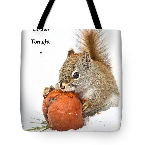 Tote Bag featuring the photograph Squirrely Invite To Dinner by Debbie Stahre