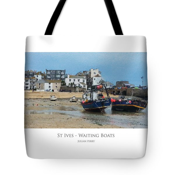 Tote Bag featuring the digital art St Ives - Waiting Boats by Julian Perry