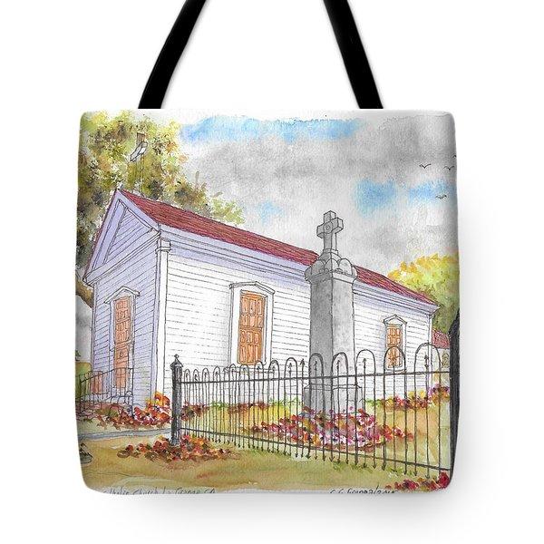 St. Louis Catholic Church, La Grange, California Tote Bag