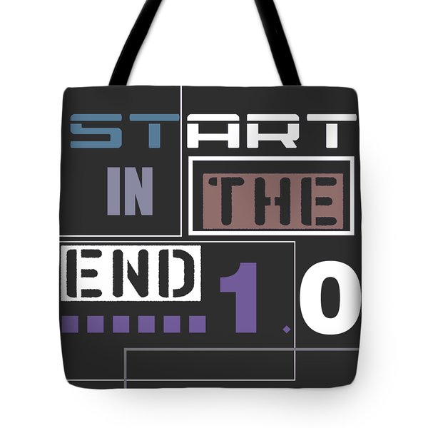 Start In The End Tote Bag