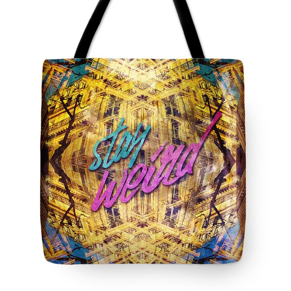 Stay Weird Beautiful Classical Apartment Building Paris Tote Bag