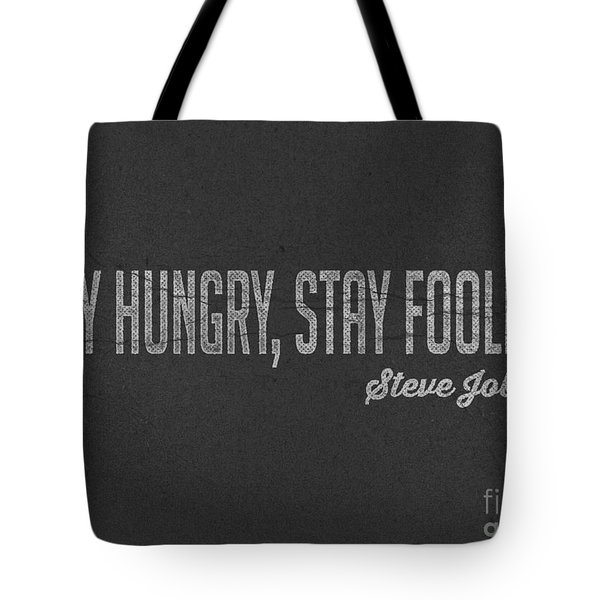 Steve Jobs Stay Hungry Stay Foolish Tote Bag