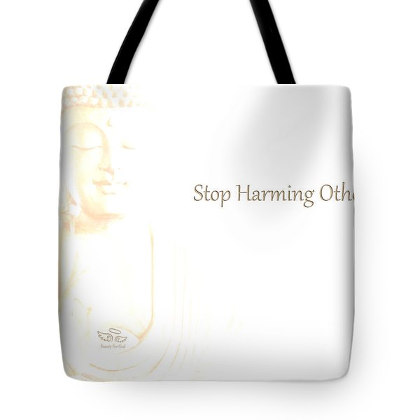 Stop Harming Others Tote Bag