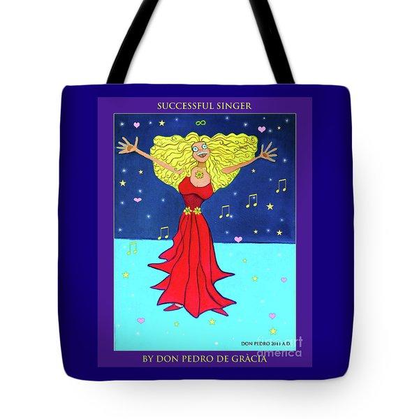 Successful Singer. Tote Bag by Don Pedro De Gracia