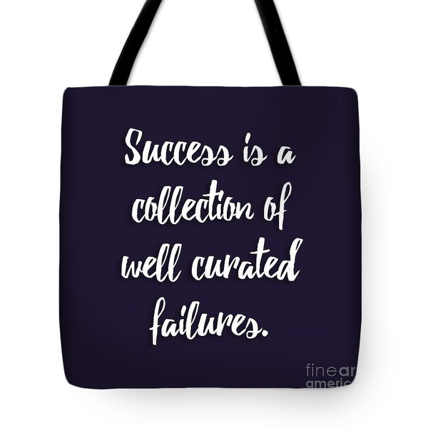 Success Is A Collection Of Well Curated Failures Tote Bag by Liesl Marelli