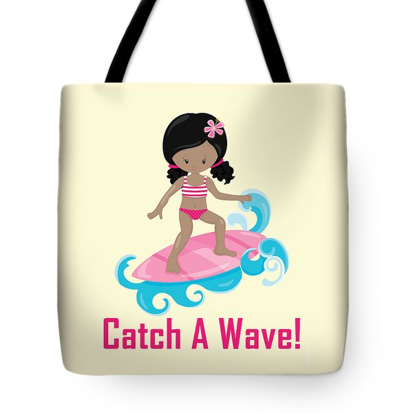 Surfer Art Catch A Wave Girl With Surfboard #20 Tote Bag