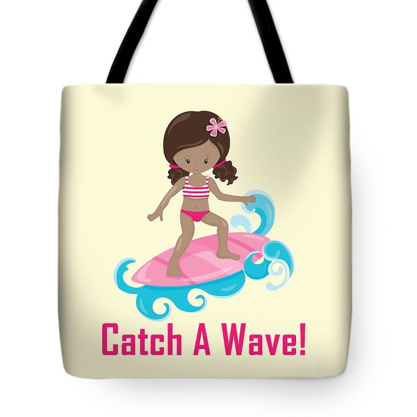 Surfer Art Catch A Wave Girl With Surfboard #21 Tote Bag by Life Over Here