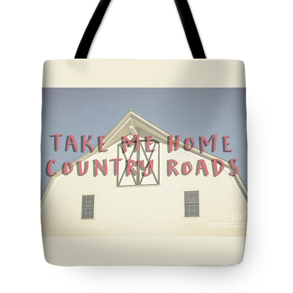 Take Me Home Country Roads Tote Bag by Edward Fielding