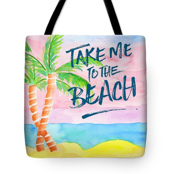 Take Me To The Beach Palm Trees Watercolor Painting Tote Bag by Beverly Claire Kaiya