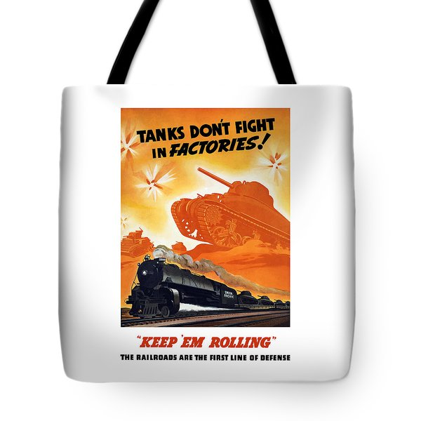 Tanks Don't Fight In Factories Tote Bag by War Is Hell Store