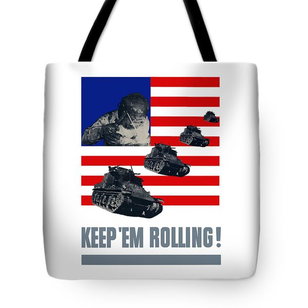 Tanks -- Keep 'em Rolling Tote Bag by War Is Hell Store