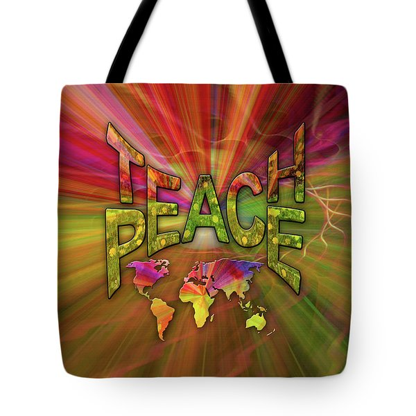 Teach Peace Tote Bag by Nadine May