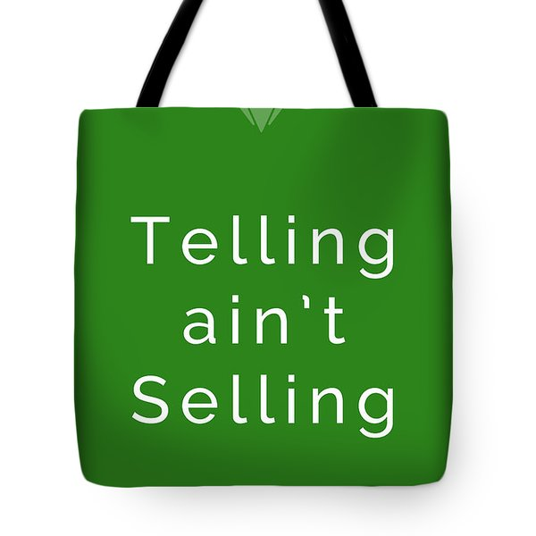 Telling Ain't Selling Tote Bag by Ike Krieger
