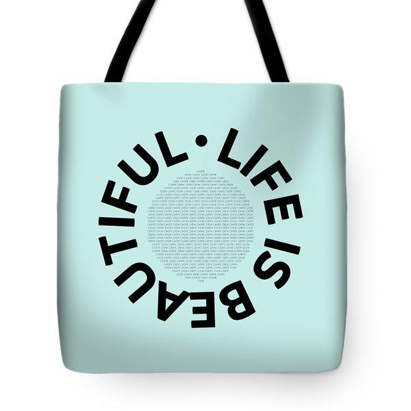 Text Art Life Is Beautiful - Carpe Diem Tote Bag