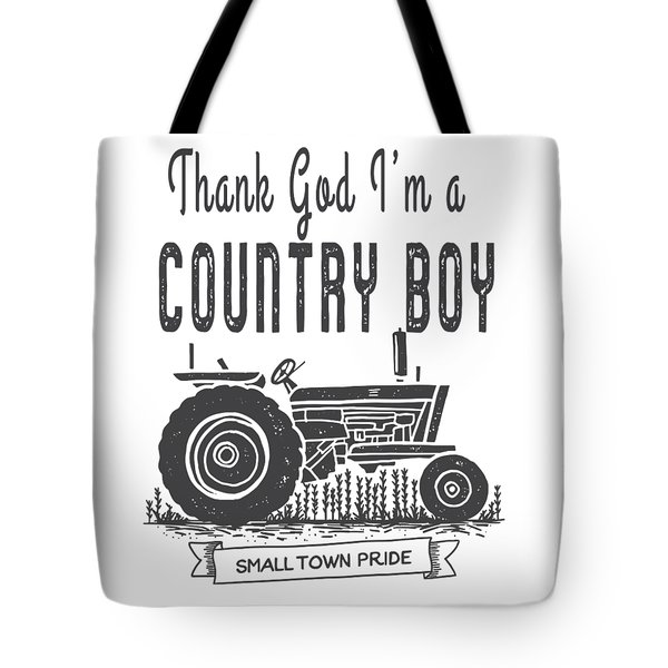 Tote Bag featuring the digital art Thank God I Am A Country Boy Tee by Edward Fielding