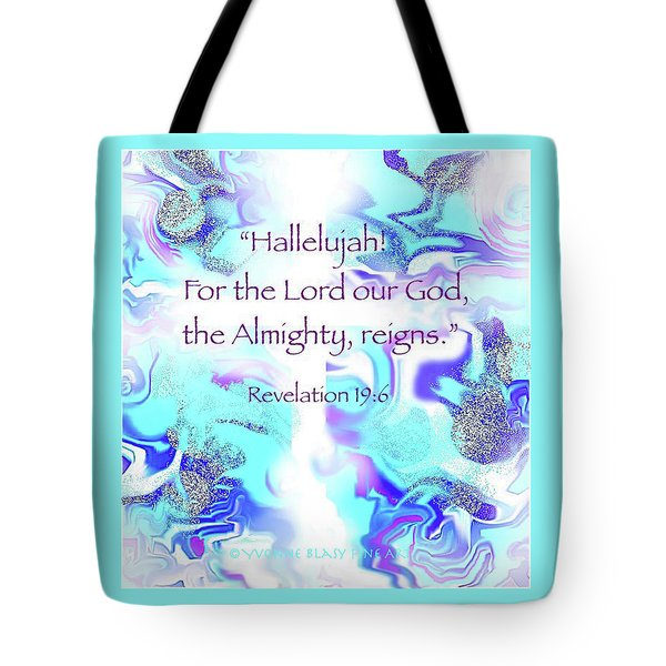 The Almighty Reigns Tote Bag by Yvonne Blasy
